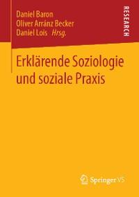 Cover Erklärende Soziologie und soziale Praxis