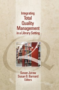 Cover Integrating Total Quality Management in a Library Setting
