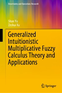 Cover Generalized Intuitionistic Multiplicative Fuzzy Calculus Theory and Applications