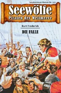 Cover Seewölfe - Piraten der Weltmeere 515