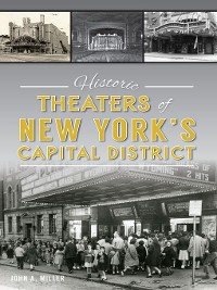 Cover Historic Theaters of New York's Capital District