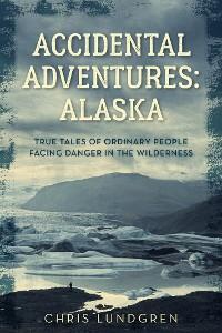 Cover Accidental Adventures: Alaska