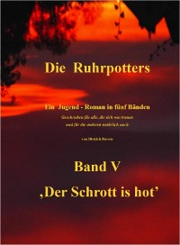 Cover Die Ruhrpotters - Band V - ,Der Schrott is hot'