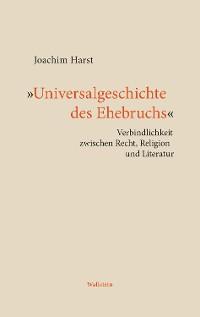 """Cover """"Universalgeschichte des Ehebruchs"""""""