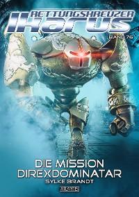 Cover Rettungskreuzer Ikarus 76: Die Mission Direxdominatar