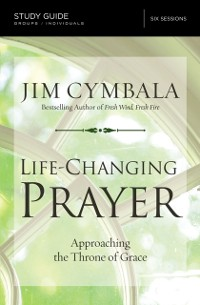 Cover Life-Changing Prayer Study Guide