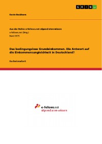 Cover Das bedingungslose Grundeinkommen. Die Antwort auf die Einkommensungleichheit in Deutschland?