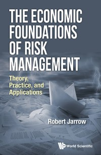 Cover Economic Foundations Of Risk Management, The: Theory, Practice, And Applications