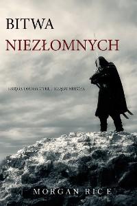 Cover Bitwa Niezłomnych (Księga 2 Cyklu Rządy Miecza)