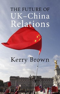 Cover The Future of UK-China Relations