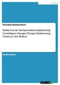 Cover Einblick in die Suchmaschinenoptimierung. Grundlagen, Onpage-Offpage-Optimierung, Chancen und Risiken