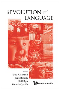 Cover Evolution Of Language, The - Proceedings Of The 10th International Conference (Evolang X)