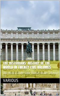 Cover The Historians' History of the World in Twenty-Five Volumes, Volume 7 / The History of the Later Roman Empire