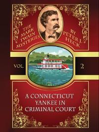 Cover A Connecticut Yankee in Criminal Court: The Mark Twain Mysteries #2