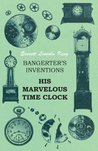 Cover Bangerter's Inventions His Marvelous Time Clock