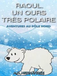 Cover Raoul, un ours très polaire