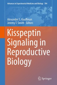 Cover Kisspeptin Signaling in Reproductive Biology