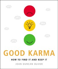 Cover Good Karma: How to Find it and How to Keep it