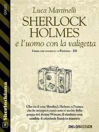 Cover Sherlock Holmes e l'uomo con la valigetta