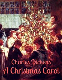 Cover Charles Dickens: A Christmas Carol (English Edition)