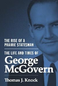 Cover The Rise of a Prairie Statesman