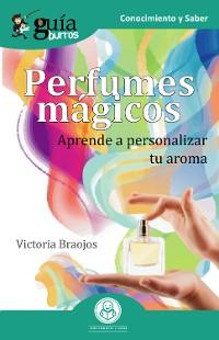 Cover GuíaBurros Perfumes mágicos