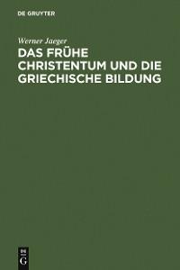 Cover Das frühe Christentum und die griechische Bildung