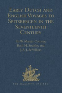 Cover Early Dutch and English Voyages to Spitsbergen in the Seventeenth Century