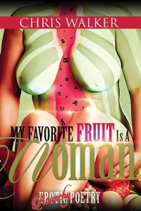 Cover My Favorite Fruit Is a Woman