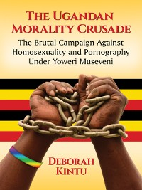 Cover The Ugandan Morality Crusade