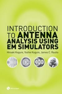 Cover Introduction to Antenna Analysis Using EM Simulators