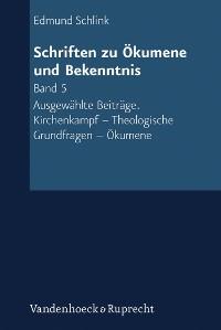 Cover Schriften zu Ökumene und Bekenntnis. Band 5