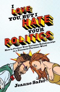Cover I Love You, But I Hate Your Politics