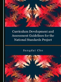 Cover Curriculum Development and Assessment Guidelines for the National Standards Project