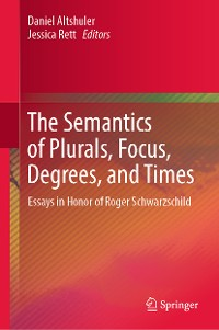 Cover The Semantics of Plurals, Focus, Degrees, and Times