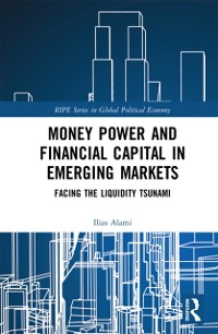 Cover Money Power and Financial Capital in Emerging Markets