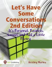 Cover Let's Have Some Conversations 2nd Edition: It's Personal, Business, Casual, and Add a Little Poetry