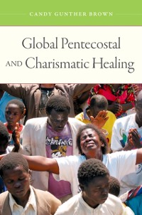Cover Global Pentecostal and Charismatic Healing