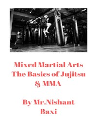 Cover Mixed Martial Arts The Basics of Jujitsu & MMA