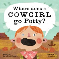 Cover Where Does a Cowgirl Go Potty?