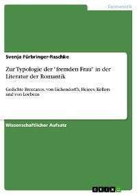 """Cover Zur Typologie der """"fremden Frau"""" in der Literatur der Romantik"""