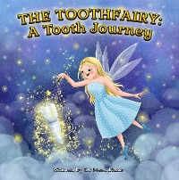 Cover The Toothfairy: A Tooth Journey
