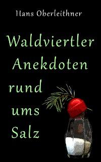 Cover Waldviertler Anekdoten rund ums Salz