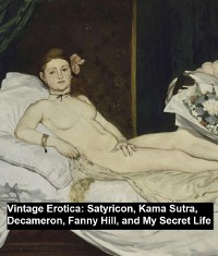 Cover Vintage Erotica: Satyricon, Kama Sutra, Decameron, Fanny Hill, and My Secret Life