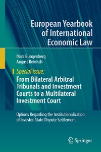 Cover From Bilateral Arbitral Tribunals and Investment Courts to a Multilateral Investment Court