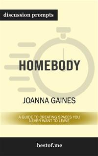 "Cover Summary: ""Homebody: A Guide to Creating Spaces You Never Want to Leave"" by Joanna Gaines 