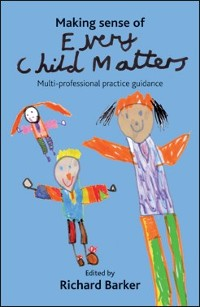 Cover Making sense of Every Child Matters
