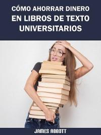 Cover Cómo Ahorrar Dinero en Libros de Texto Universitarios