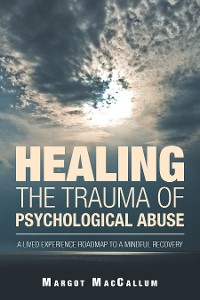 Cover Healing the Trauma of Psychological Abuse