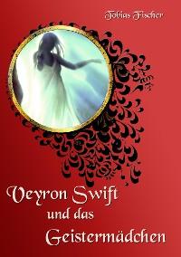 Cover Veyron Swift und das Geistermädchen